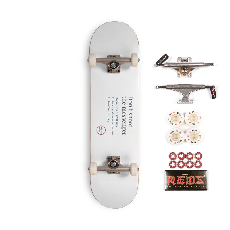 Don't shoot the messenger Accessories Complete - Pro Skateboard by Merriam-Webster Dictionary