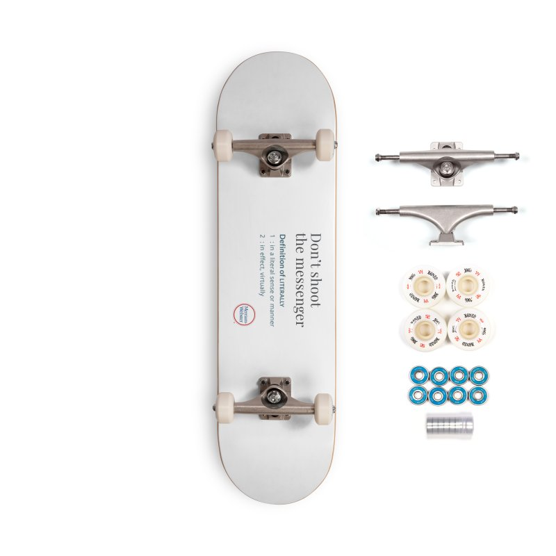 Don't shoot the messenger Accessories Complete - Premium Skateboard by Merriam-Webster Dictionary