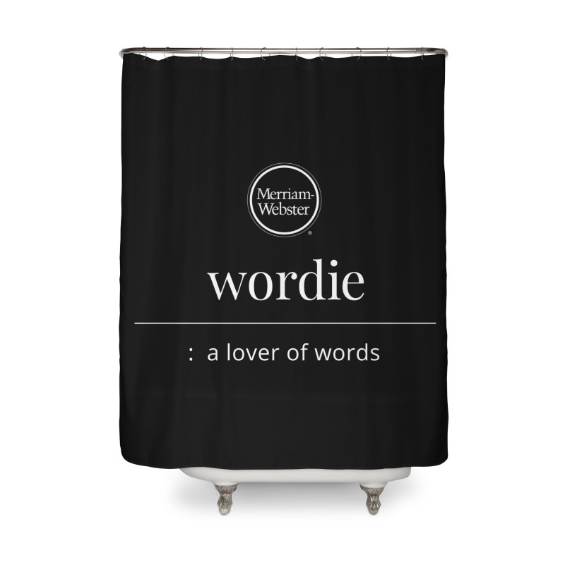 Wordie Home Shower Curtain by Merriam-Webster Dictionary