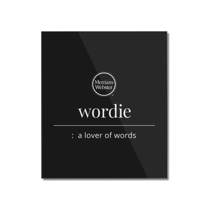 Wordie Home Mounted Acrylic Print by Merriam-Webster Dictionary
