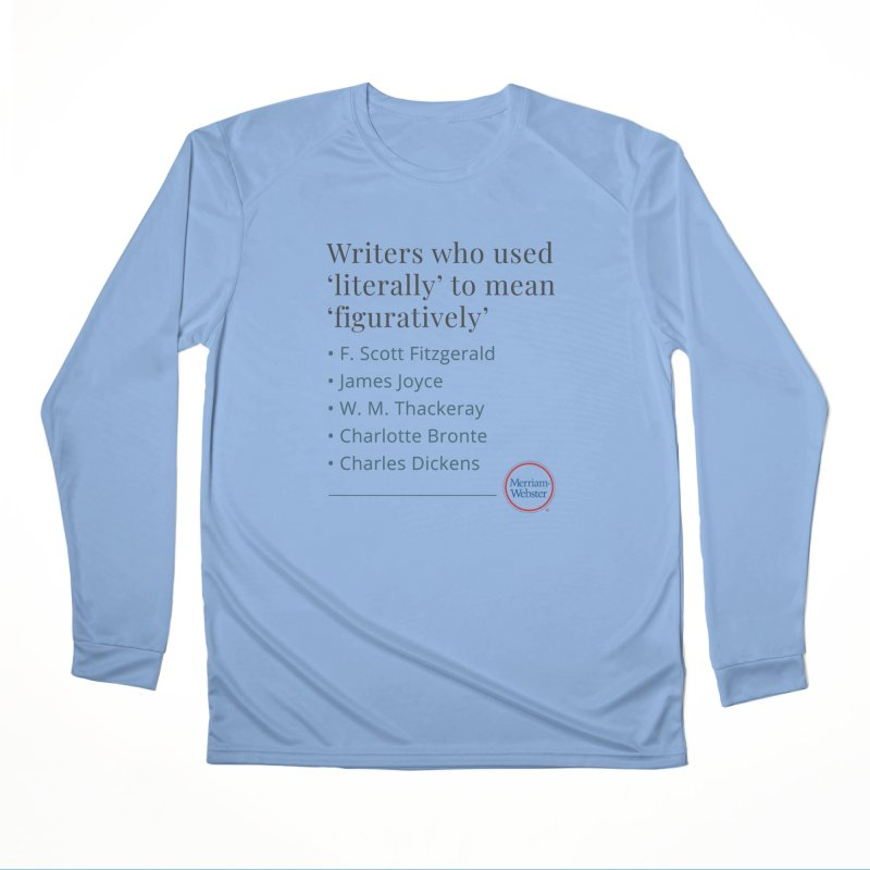 Literally Women's Performance Unisex Longsleeve T-Shirt by Merriam-Webster Dictionary