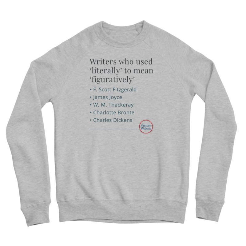 Literally Men's Sponge Fleece Sweatshirt by Merriam-Webster Dictionary
