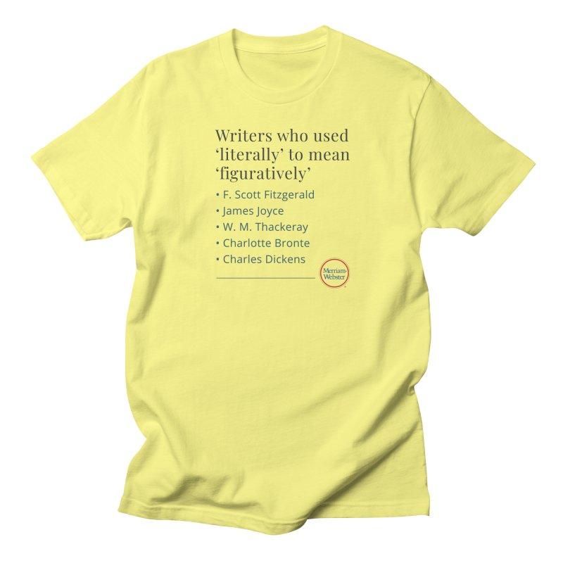 Literally Women's Regular Unisex T-Shirt by Merriam-Webster Dictionary