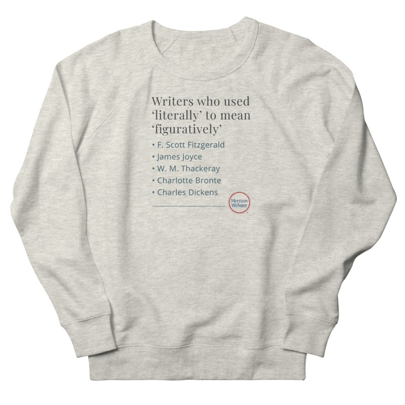 Literally Women's French Terry Sweatshirt by Merriam-Webster Dictionary