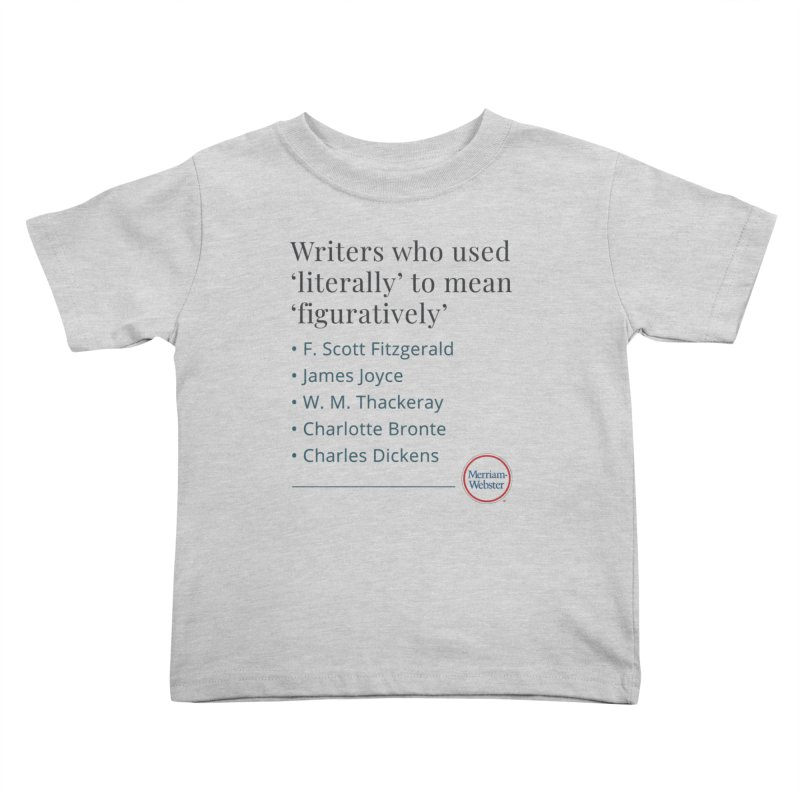 Literally Kids Toddler T-Shirt by Merriam-Webster Dictionary
