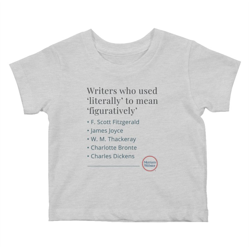 Literally Kids Baby T-Shirt by Merriam-Webster Dictionary