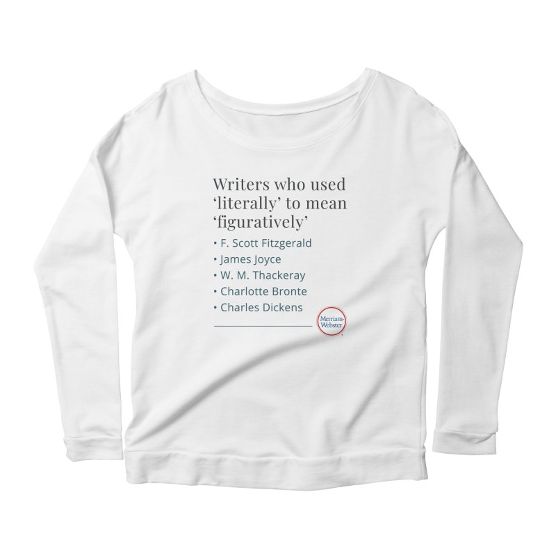 Literally Women's Scoop Neck Longsleeve T-Shirt by Merriam-Webster Dictionary