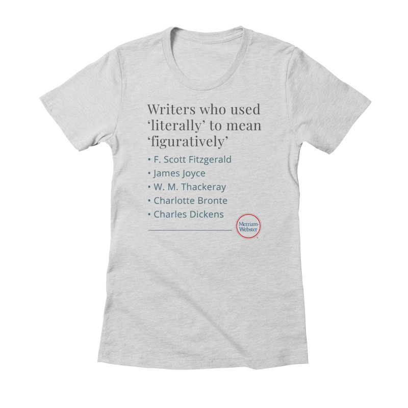 Literally Women's Fitted T-Shirt by Merriam-Webster Dictionary