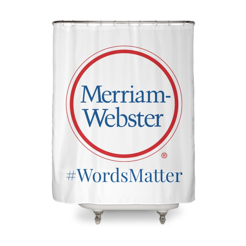 WordsMatter Home Shower Curtain by Merriam-Webster Dictionary