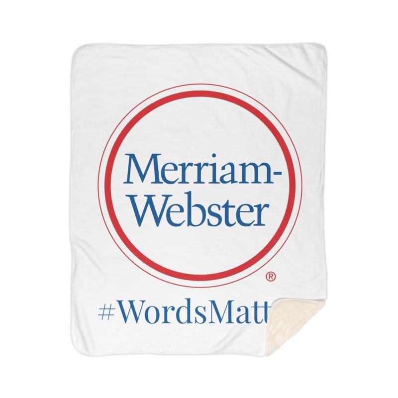 WordsMatter Home Sherpa Blanket Blanket by Merriam-Webster Dictionary