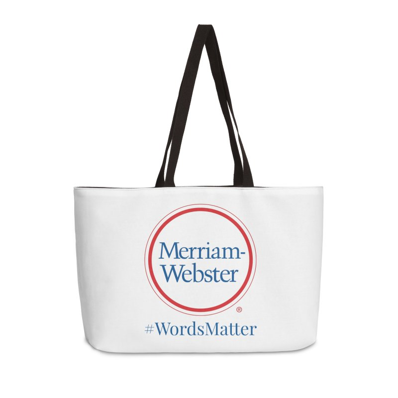 WordsMatter Accessories Weekender Bag Bag by Merriam-Webster Dictionary