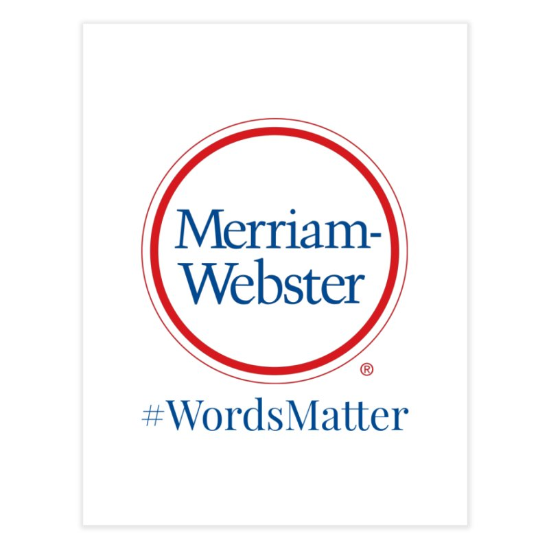 WordsMatter Home Fine Art Print by Merriam-Webster Dictionary