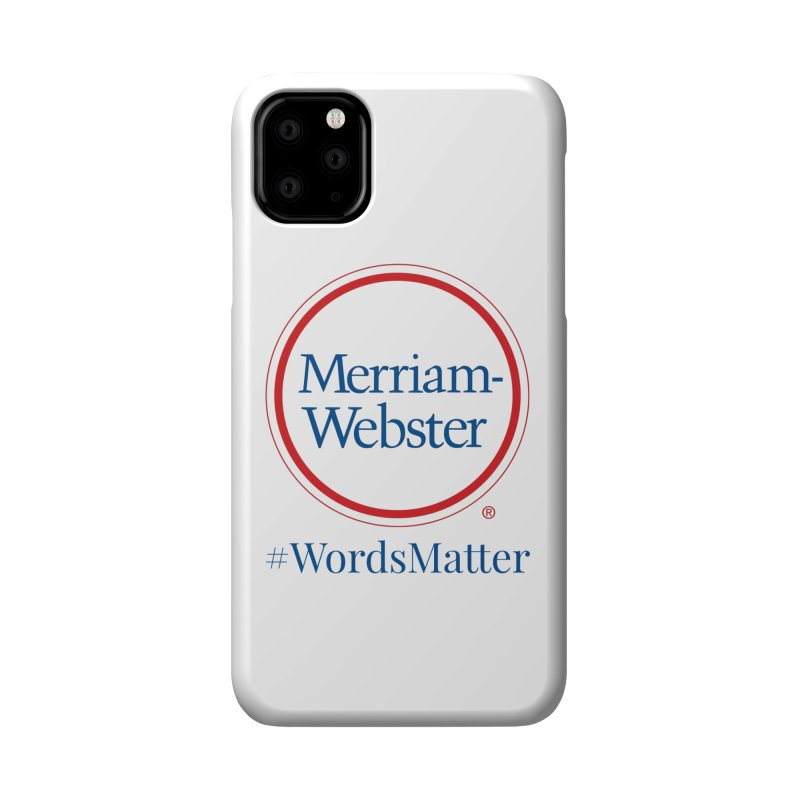 WordsMatter Accessories Phone Case by Merriam-Webster Dictionary