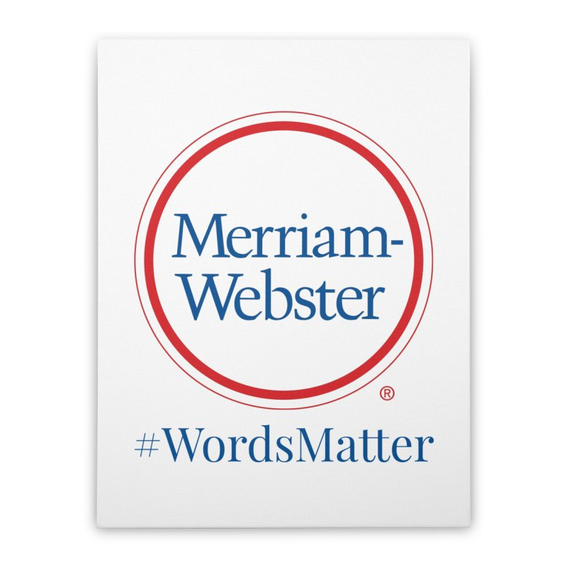 WordsMatter Home Stretched Canvas by Merriam-Webster Dictionary