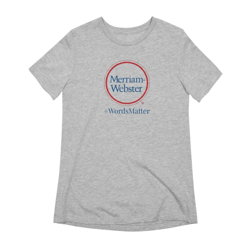 WordsMatter Women's Extra Soft T-Shirt by Merriam-Webster Dictionary