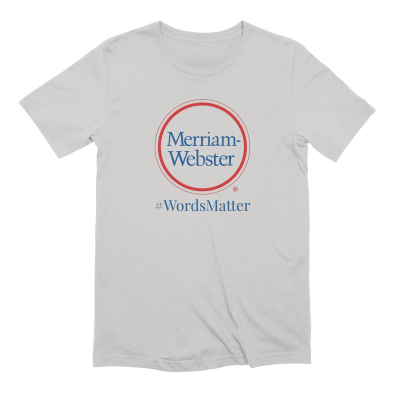 WordsMatter Men's Extra Soft T-Shirt by Merriam-Webster Dictionary