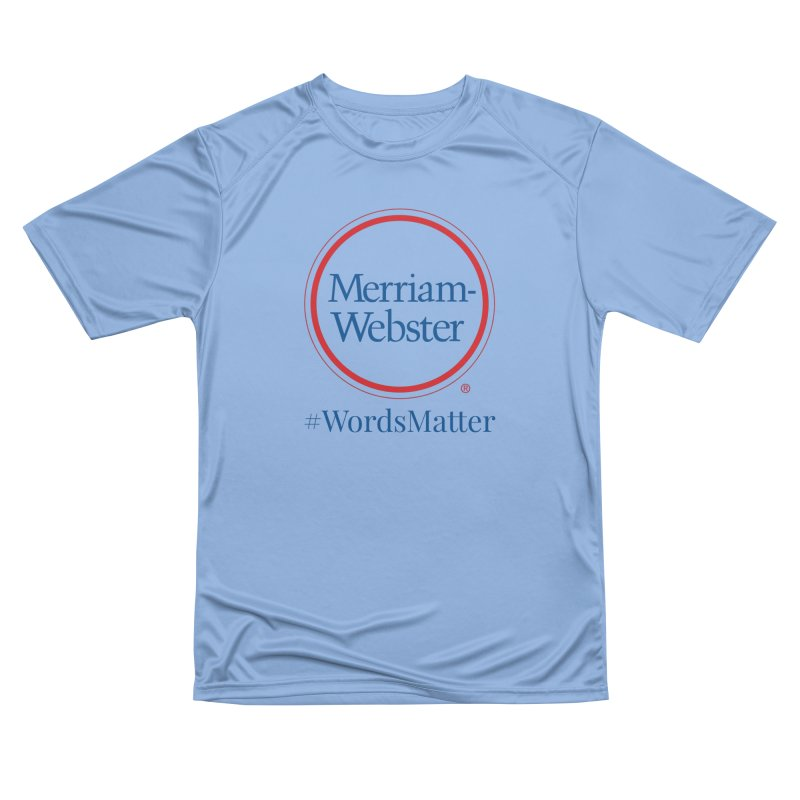 WordsMatter Men's Performance T-Shirt by Merriam-Webster Dictionary