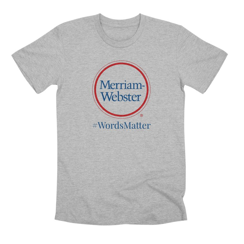 WordsMatter Men's Premium T-Shirt by Merriam-Webster Dictionary