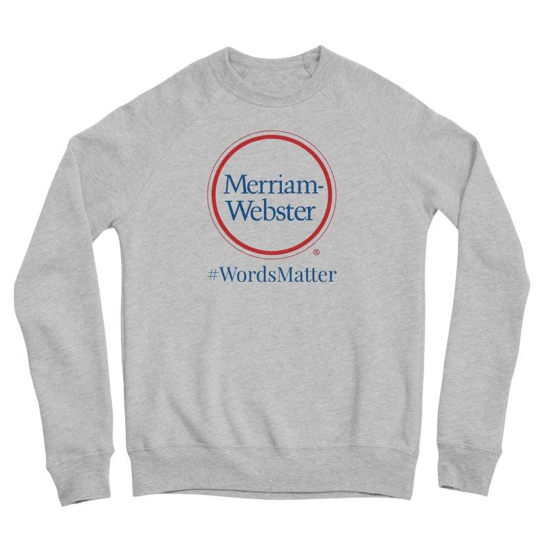 WordsMatter Men's Sponge Fleece Sweatshirt by Merriam-Webster Dictionary