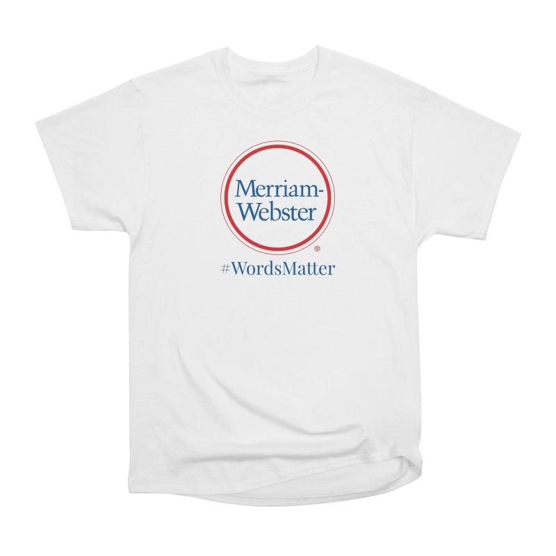 WordsMatter Women's Heavyweight Unisex T-Shirt by Merriam-Webster Dictionary
