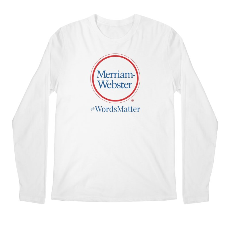 WordsMatter Men's Regular Longsleeve T-Shirt by Merriam-Webster Dictionary