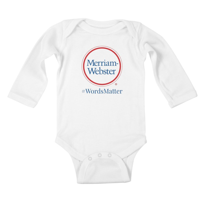 WordsMatter Kids Baby Longsleeve Bodysuit by Merriam-Webster Dictionary