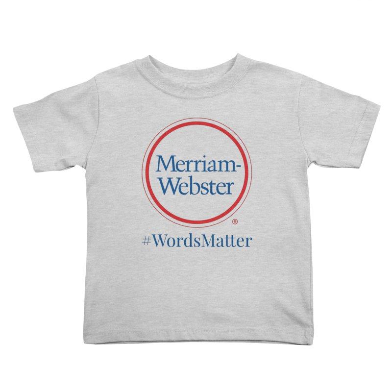 WordsMatter Kids Toddler T-Shirt by Merriam-Webster Dictionary