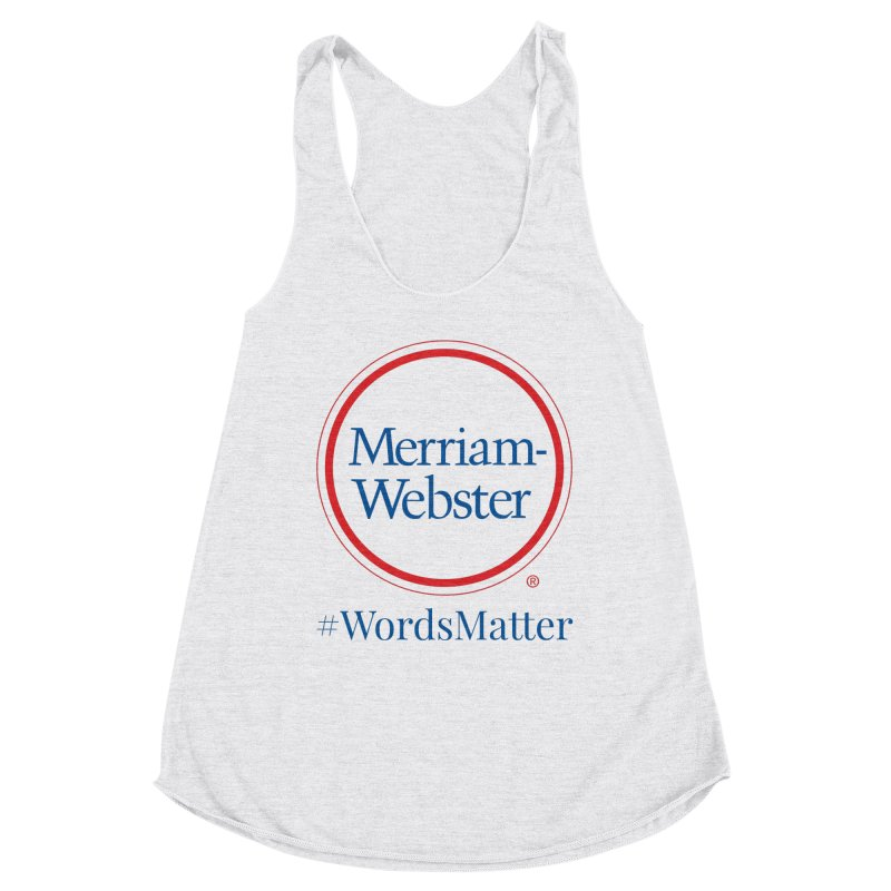 WordsMatter Women's Racerback Triblend Tank by Merriam-Webster Dictionary