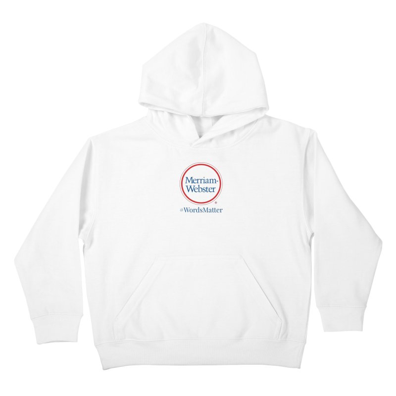 WordsMatter Kids Pullover Hoody by Merriam-Webster Dictionary