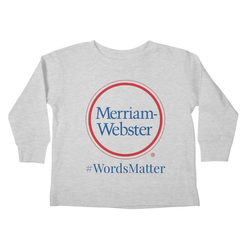 WordsMatter Kids Toddler Longsleeve T-Shirt by Merriam-Webster Dictionary