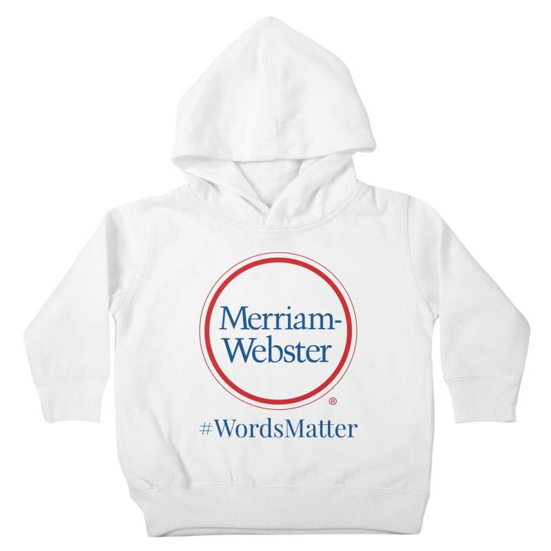 WordsMatter Kids Toddler Pullover Hoody by Merriam-Webster Dictionary