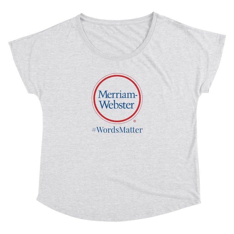 WordsMatter Women's Dolman Scoop Neck by Merriam-Webster Dictionary