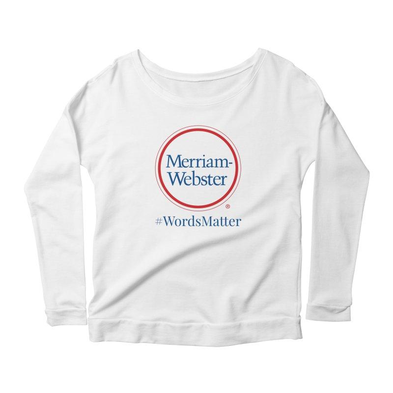 WordsMatter Women's Scoop Neck Longsleeve T-Shirt by Merriam-Webster Dictionary