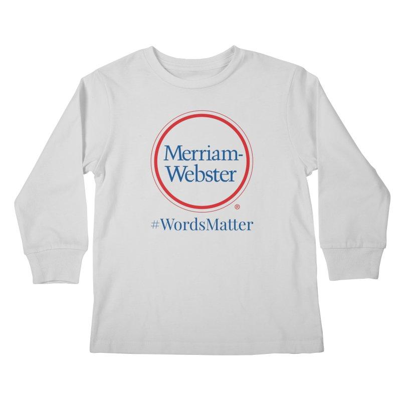 WordsMatter Kids Longsleeve T-Shirt by Merriam-Webster Dictionary