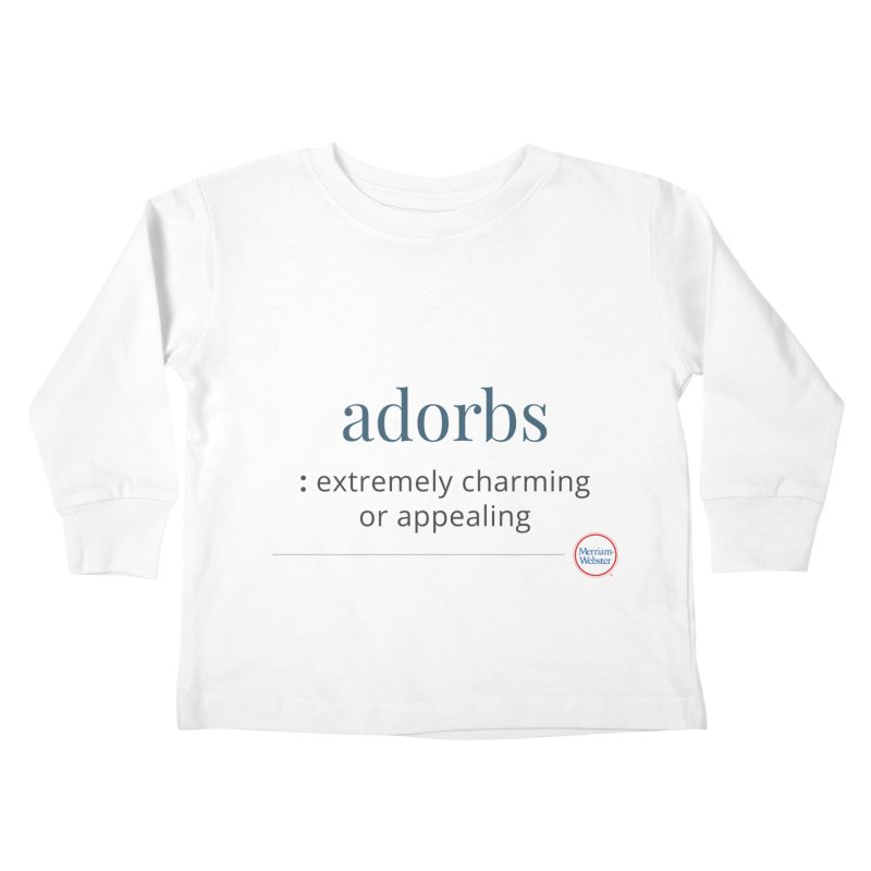Adorbs Kids Toddler Longsleeve T-Shirt by Merriam-Webster Dictionary