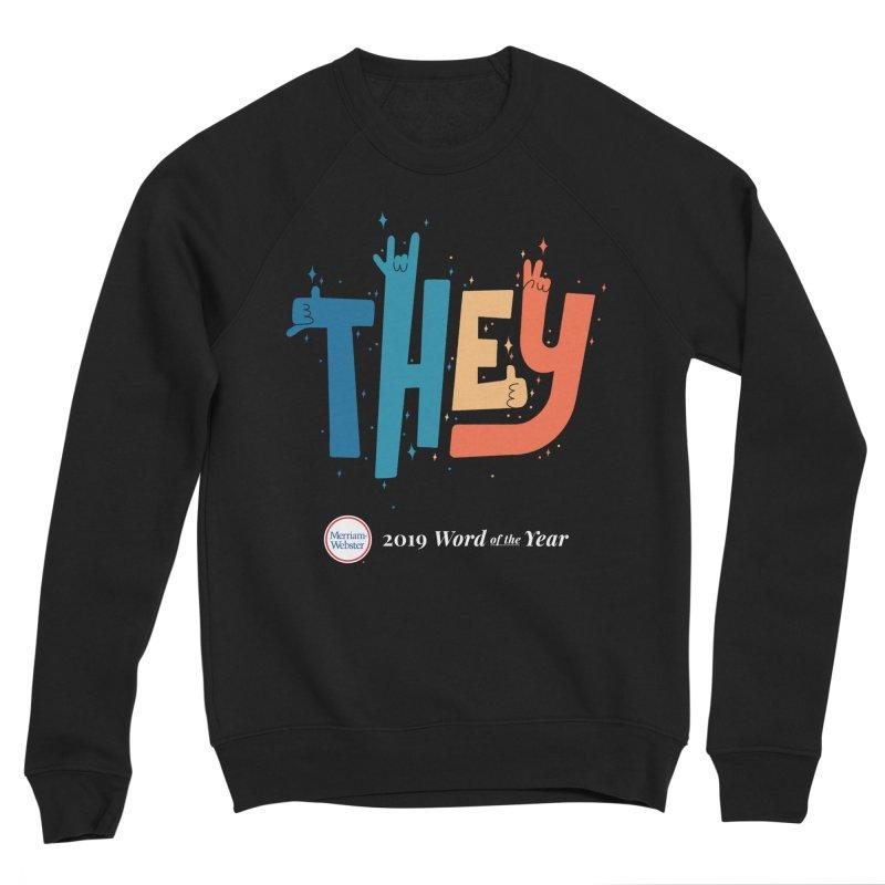THEY ROCKS Men's Sponge Fleece Sweatshirt by Merriam-Webster Dictionary