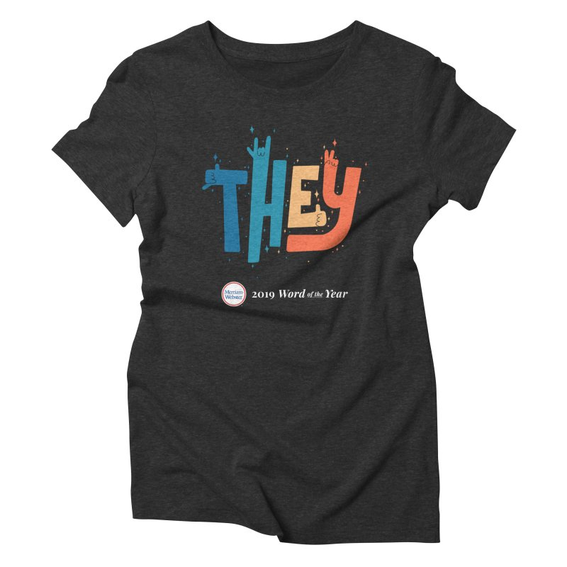 THEY ROCKS Women's Triblend T-Shirt by Merriam-Webster Dictionary