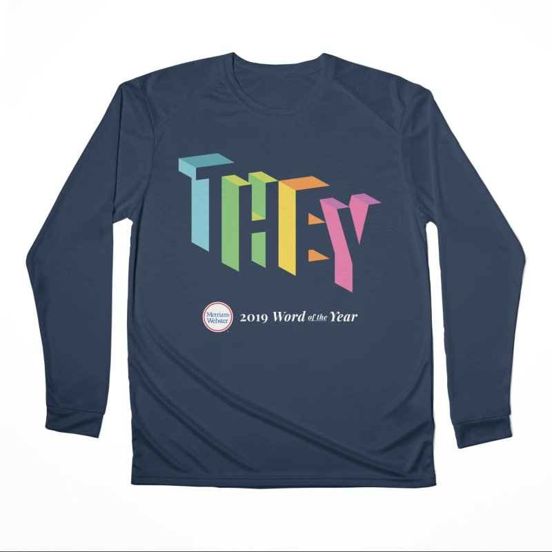 THEY LETRAS Women's Performance Unisex Longsleeve T-Shirt by Merriam-Webster Dictionary