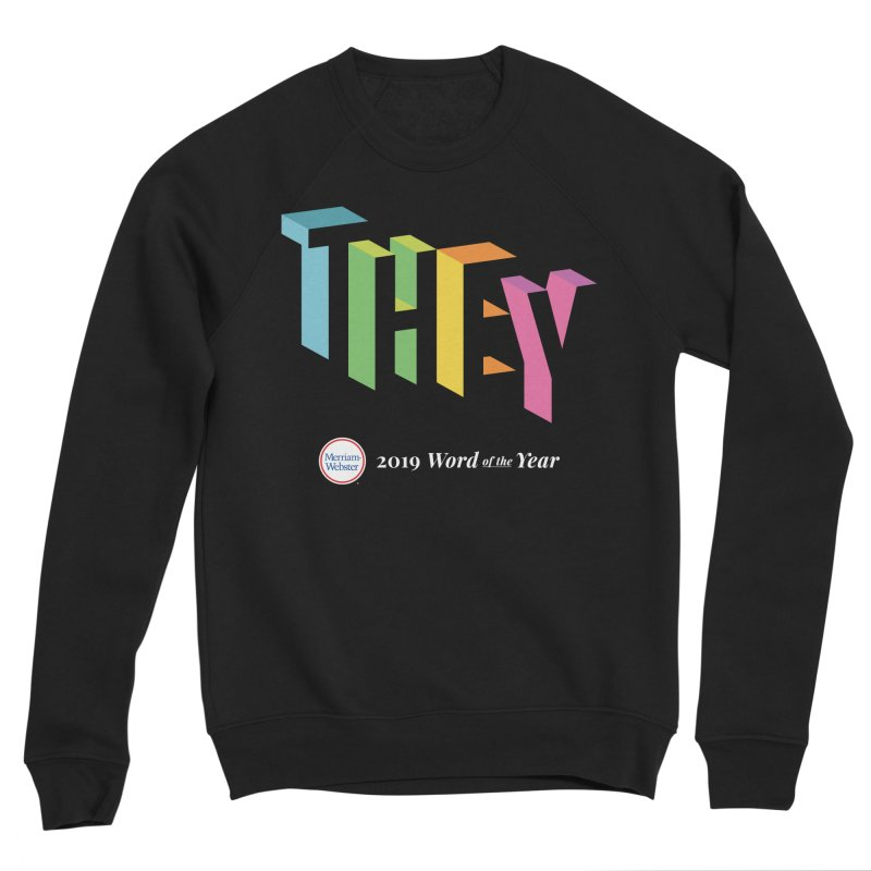 THEY LETRAS Women's Sponge Fleece Sweatshirt by Merriam-Webster Dictionary