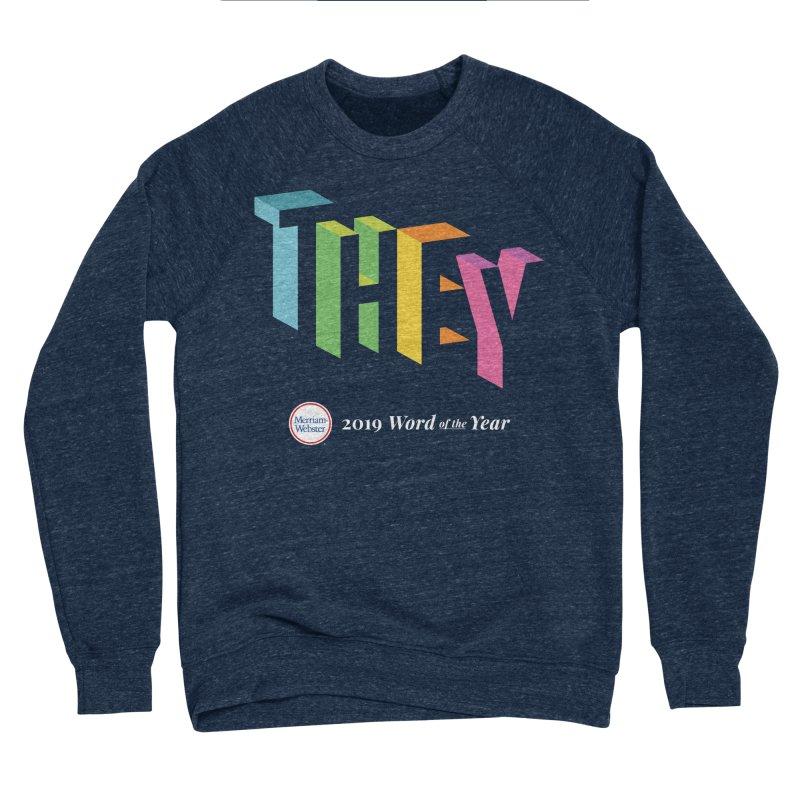 THEY LETRAS Men's Sponge Fleece Sweatshirt by Merriam-Webster Dictionary
