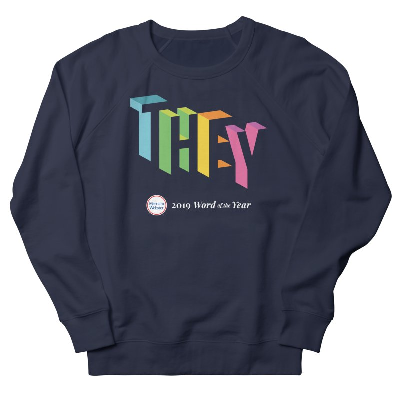 THEY LETRAS Women's French Terry Sweatshirt by Merriam-Webster Dictionary