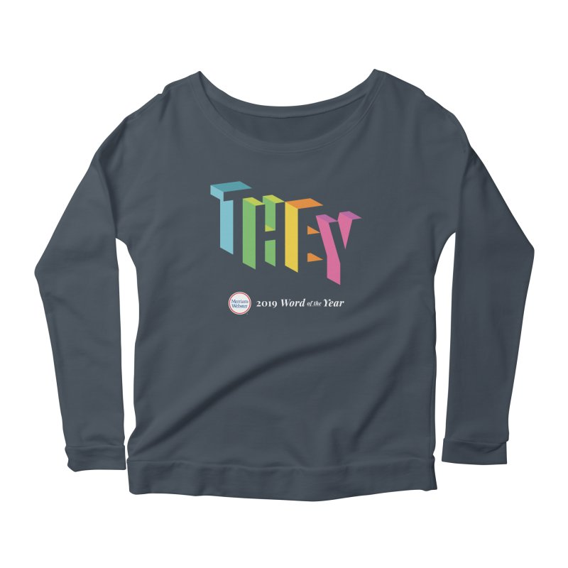 THEY LETRAS Women's Scoop Neck Longsleeve T-Shirt by Merriam-Webster Dictionary