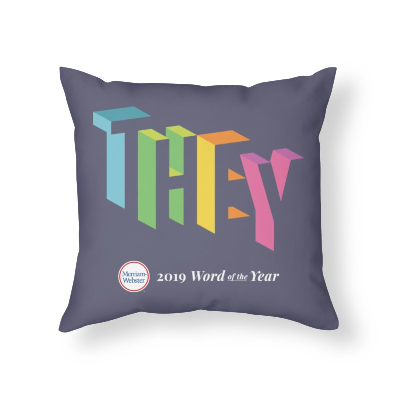 THEY LETRAS Home Throw Pillow by Merriam-Webster Dictionary