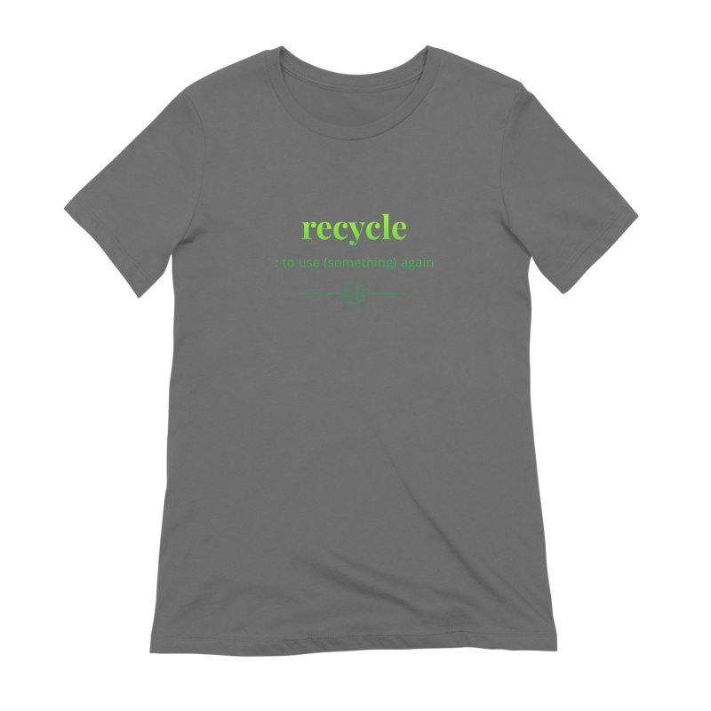 Recycle Women's Extra Soft T-Shirt by Merriam-Webster Dictionary