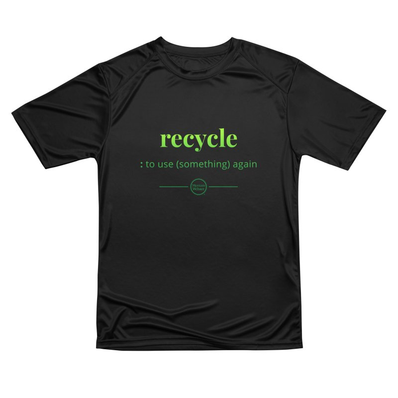 Recycle Men's Performance T-Shirt by Merriam-Webster Dictionary