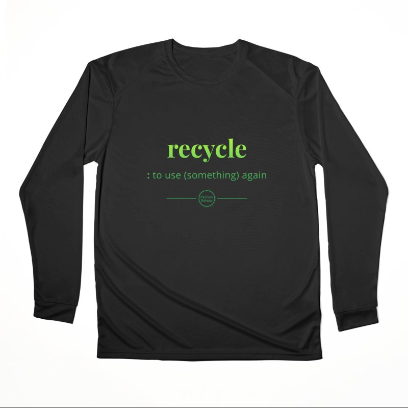 Recycle Women's Performance Unisex Longsleeve T-Shirt by Merriam-Webster Dictionary