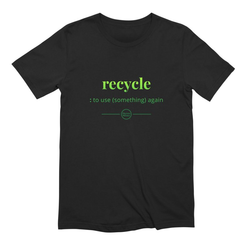 Recycle Men's Extra Soft T-Shirt by Merriam-Webster Dictionary