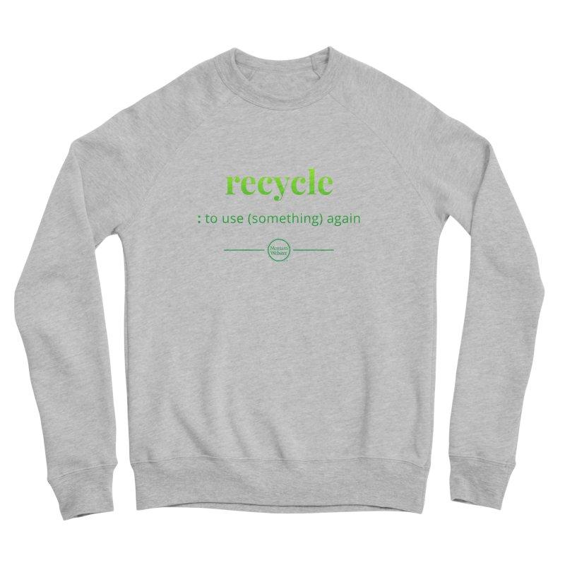 Recycle Men's Sponge Fleece Sweatshirt by Merriam-Webster Dictionary