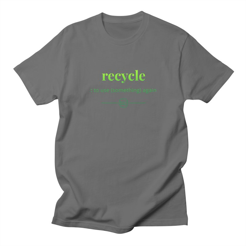 Recycle Women's Regular Unisex T-Shirt by Merriam-Webster Dictionary