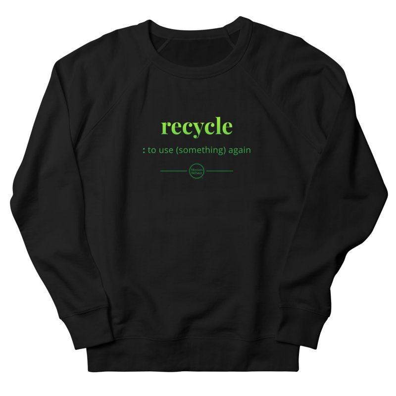 Recycle Men's French Terry Sweatshirt by Merriam-Webster Dictionary